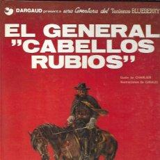 Tebeos: TENIENTE BLUEBERRY Nº 6 EL GENERAL CABELLOS RUBIOS. GRIJALBO/DARGAUD, 1980. Lote 194683145