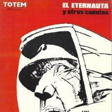 Tebeos: BIBLIOTECA TOTEM. NUEVA FRONTERA 1978. Nº 4 EL ETERNAUTA Y OTROS CUENTOS. Lote 194683148