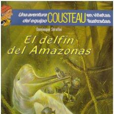 Tebeos: COMIC EL DELFIN DEL AMAZONAS. UNA AVENTURA DEL EQUIPO COUSTEAU - DOMINIQUE SERAFINI; ED. FOLIO. Lote 194690715