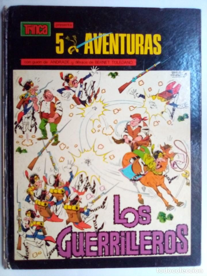 LOS GUERRILLEROS- 5 AVENTURAS- COLECCIÓN TRINCA- Nº 3 - GRAN BERNET TOLEDANO-1972-CORRECTO-LEAN-0172 (Tebeos y Comics - Tebeos Otras Editoriales Clásicas)