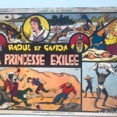 Tebeos: RAOUL ET GASTON. LA PRINCESSE EXILEE 1938. LIBRAIRIE MODERNE. FRANCES . Lote 195300382