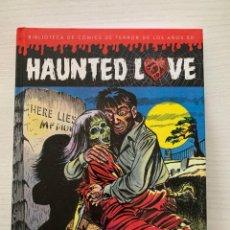 Tebeos: HAUNTED LOVE - BIBLIOTECA DE CÓMICS DE TERROR DE LOS AÑOS 50 - VOLUMEN 1. Lote 195815362