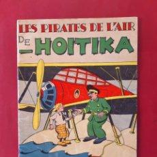 Tebeos: LES PIRATES DE L'AIR DE HOITIKA TAPA BLANDA (1937) BUEN ESTADO. Lote 197900255