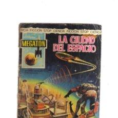 Tebeos: MEGATON LA CIUDAD DEL ESPACIO. Lote 198192987