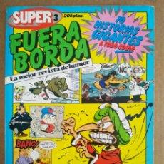 Tebeos: SÚPER FUERA BORDA N°3 (SARPE, 1985). 'LA MEJOR REVISTA DE HUMOR'. 10 HISTORIAS GIGANTES A TODO COLOR. Lote 204773325