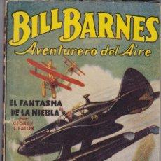 Tebeos: BILL BARNES. EL FANTASMA DE LA NIEBLA. EDICIÓN DE 1936. POR GEORGE L. EATON. EDITORIAL MOLINO. Lote 205124075