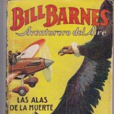 Tebeos: BILL BARNES. LAS ALAS DE LA MUERTE. EDICIÓN DE 1936. POR GEORGE L. EATON. EDITORIAL MOLINO. Lote 205136112