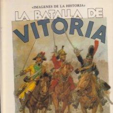 Tebeos: COMIC COLECCION IMAGENES DEL AYER EDITORIAL IKUSAGER LA BATALLA DE VITORIA. Lote 211669718