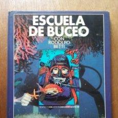 Tebeos: ESCUELA DE BUCEO CON RODOLFO BETTI, DOMINIQUE SERAFINI, EDICIONES GARRIGA, 1979. Lote 214387191