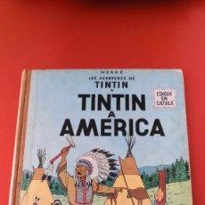 Tebeos: TINTIN EN CATALÁN 1º EDICIÓN, 1968. TINTIN A AMERICA. EDITORIAL JUVENTUD. Lote 216569343