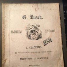 Tebeos: G. BUSCH PIONERO DEL COMIC - HISTORIETAS ILUSTRADAS 7º CUADERNO 1881 EL NIÑO LLORON - DESPUES DE NOC. Lote 218487938