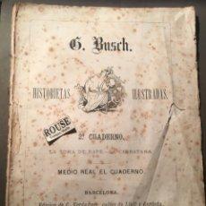 Tebeos: G. BUSCH PIONERO DEL COMIC - HISTORIETAS ILUSTRADAS 2º CUADERNO 1881 LA TOMA DEL RAPÉ - LA CERBATANA. Lote 218490935