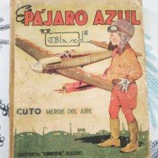 Tebeos: EL PAJARO AZUL CUTO HEROE DEL AIRE J. BLANCO ED. CHICOS 1943 PASTA DURA. Lote 218521216