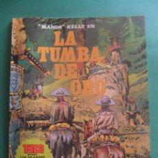Tebeos: MANOPS KELLY LA TUMBA DE ORO TRINCA LOS GRANDES EXITOS DEL COMIC. Lote 221584195
