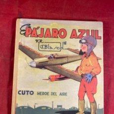 Giornalini: EL PÁJARO AZUL POR J. BLASCO CUTO HÉROE DEL AIRE EDITORIAL CHICOS. Lote 253236240