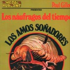 Tebeos: COLECCION METAL Nº 9 PAUL GILLON. LOS NAUFRAGOS DEL TIEMPO. LOS AMOS SOÑADORES METAL HURLANT.. Lote 263201055