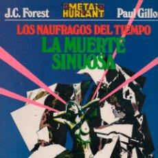 Tebeos: COLECCION METAL Nº 14 PAUL GILLON. LOS NAUFRAGOS DEL TIEMPO. LA MUERTE SINUOSA. METAL HURLANT. Lote 263201155