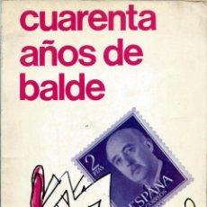 Tebeos: VALLES - CUARENTA AÑOS DE BALDE - EDITORIAL MADRAGORA 1976- UNDERGROUND ESPAÑOL. Lote 276671948