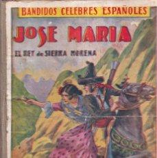 Tebeos: JOSÉ MARÍA, REY DE SIERRA MORENA, BANDIDOS CÉLEBRES ESPAÑOLES - COMPLETA EDIT. GATO NEGRO 1920. Lote 280517533