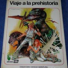 Livros de Banda Desenhada: VIAJE A LA PREHISTORIA - COLECCIÓN CIENCIA Y AVENTURAS Nº 4 - AFHA (1978). Lote 288077953