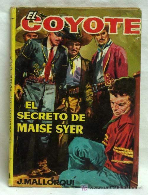 EL COYOTE Nº 30 EL SECRETO DE MAISE SYER EDICIONES CID 1961 (Tebeos y Comics - Cliper - El Coyote)