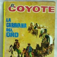 Tebeos: EL COYOTE Nº 72 LA CARAVANA DEL ORO EDICIONES CID 1962. Lote 5218139