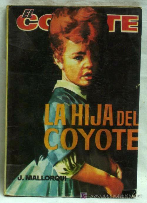 EL COYOTE Nº 112 LA HIJA DEL COYOTE EDICIONES CID 1963 (Tebeos y Comics - Cliper - El Coyote)