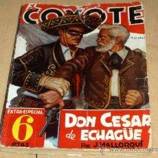 Tebeos: EL COYOTE EXTRA ESPECIAL: DON CÉSAR ECHAGÜE. J. MALLORQUÍ. 1946. 6 PTS. Y MUY DIFÍCIL!!!. Lote 16378771