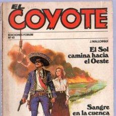 Tebeos: EL COYOTE Nº 41. J. MALLORQUI. EL SOL CAMINA HACIA EL OESTE. SANGRE EN LA CUENCA DEL AMARILLO.. Lote 25820623