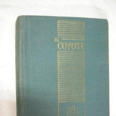 Tebeos: LIBRO - VOLUMEN XII - COLECCION EL COYOTE 1ª EDICION DE 1947 -CONTIENE 5 NOVELAS. Lote 32216491