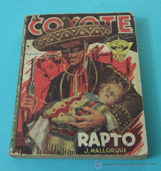EL COYOTE. J. MALLORQUI. RAPTO - CUANDO EL COYOTE CASTIGA - OTRA VEZ EL COYOTE - LA HUELLA AZUL (Tebeos y Comics - Cliper - El Coyote)