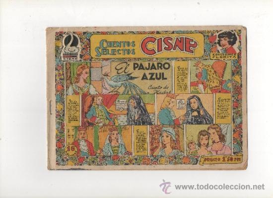 CUENTOS SELECTOS CISNE Nº18.EL PAJARO AZUL.EDICIONES FLORITA.1949 (Tebeos y Comics - Cliper - Otros)