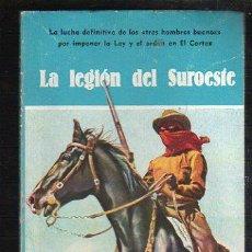 Tebeos: NOVELAS DEL OESTE. J. MALLORQUI. LA LEGION DEL SUROESTE. Nº 32. EDICIONES CLIPER. Lote 39714213