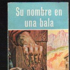 Tebeos: NOVELAS DEL OESTE. J. MALLORQUI. SU NOMBRE EN UNA BALA. Nº 23. EDICIONES CLIPER. Lote 39714325