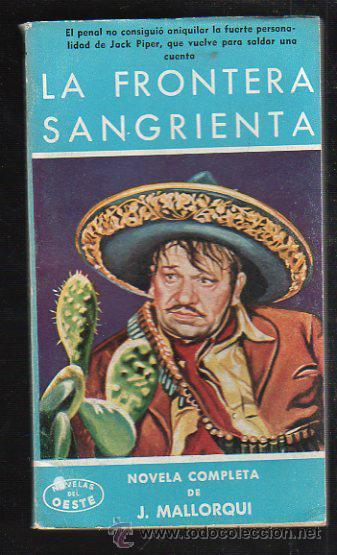 NOVELAS DEL OESTE. J. MALLORQUI. LA FRONTERA SANGRIENTA. Nº 44. EDICIONES CLIPER (Tebeos y Comics - Cliper - Otros)