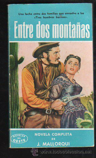 NOVELAS DEL OESTE. J. MALLORQUI. ENTRE DOS MONTAÑAS. Nº 37. EDICIONES CLIPER (Tebeos y Comics - Cliper - Otros)