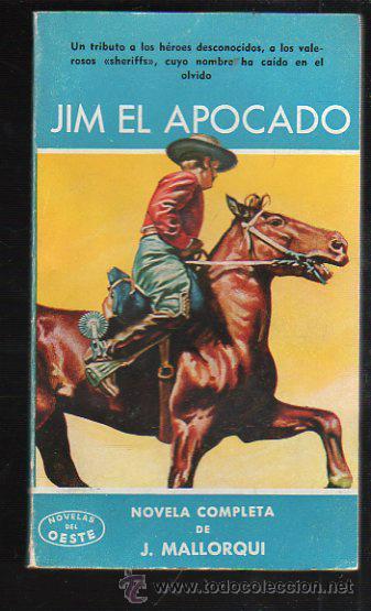 NOVELAS DEL OESTE. J. MALLORQUI. JIM EL APOCADO. Nº 46. EDICIONES CLIPER (Tebeos y Comics - Cliper - Otros)