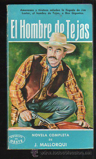 NOVELAS DEL OESTE. J. MALLORQUI. EL HOMBRE DE TEJAS. Nº 36. EDICIONES CLIPER (Tebeos y Comics - Cliper - Otros)