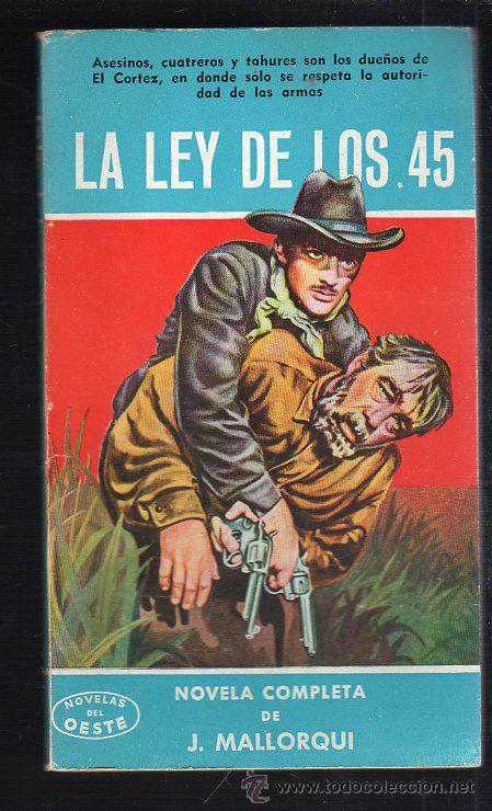 NOVELAS DEL OESTE. J. MALLORQUI. LA LEY DE LOS 45. Nº 31. EDICIONES CLIPER (Tebeos y Comics - Cliper - Otros)