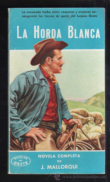 NOVELAS DEL OESTE. J. MALLORQUI. LA HORDA BLANCA. Nº 41. EDICIONES CLIPER (Tebeos y Comics - Cliper - Otros)