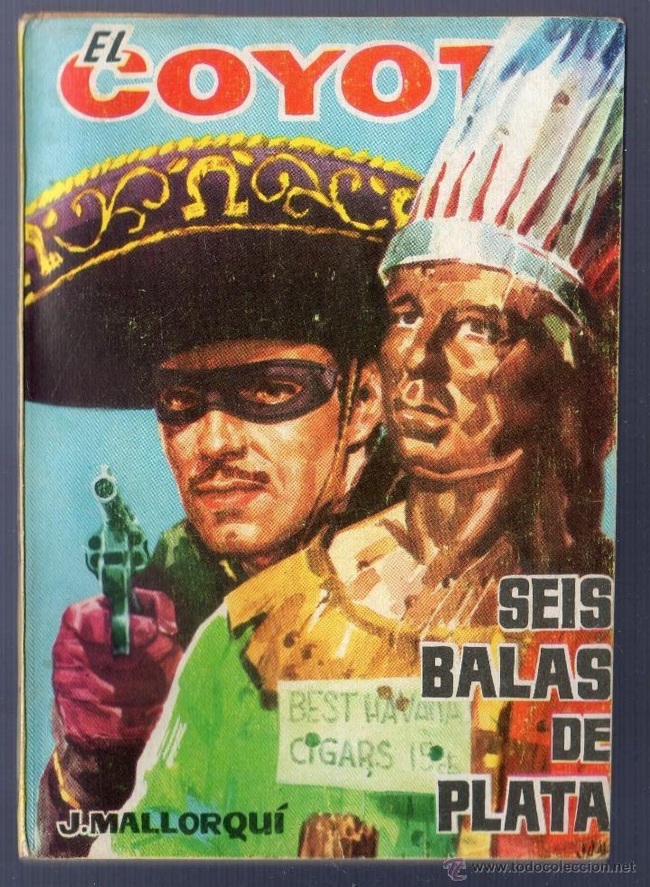 EL COYOTE Nº 76. SEIS BALAS DE PLATA. J. MALLORQUI. EDICIONES CID. MADRID. 1962. (Tebeos y Comics - Cliper - El Coyote)