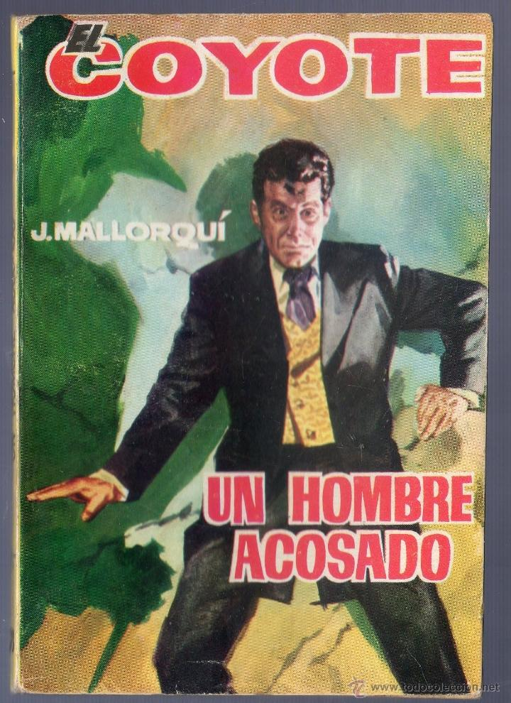 EL COYOTE Nº 73. UN HOMBRE ACOSADO. J. MALLORQUI. EDICIONES CID. MADRID. 1962. (Tebeos y Comics - Cliper - El Coyote)