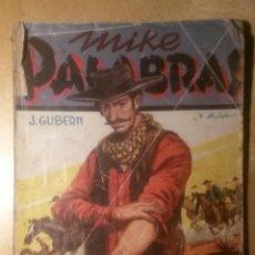 Tebeos: MIKE PALABRAS POR J. GUBERN. PRIMERA EDICIÓN 1947. Nº11: MIGUEL SEGOVIA. Lote 46603164