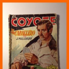 Tebeos: UN CABALLERO - JOSÉ MALLORQUÍ FIGUEROLA - COLECCIÓN EL COYOTE Nº 38. Lote 47036724