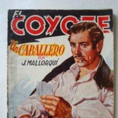 Tebeos: EL COYOTE Nº 38 - UN CABALLERO (POR J. MALLORQUÍ) 1946. Lote 51213131