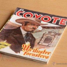 Tebeos: EL COYOTE - Nº 40 - UN ILUSTRE FORASTERO - 1ª EDICIÓN 1947. Lote 55051964