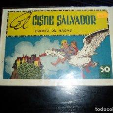 EL CISNE SALVADOR. CUADERNOS SELECTOS.CUENTO DE HADAS. GERPLA. ORIGINAL. 50 CTS