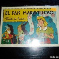 EL PAIS MARAVILLOSO. CUADERNOS SELECTOS.CUENTO DE HADAS. GERPLA. ORIGINAL. 50 CTS