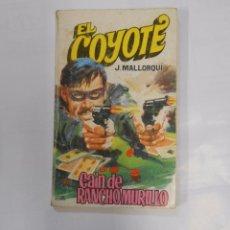 Tebeos: EL COYOTE Nº 99 J. MALLORQUI. CAIN DE RANCHOMURILLO. TDK66. Lote 32503267