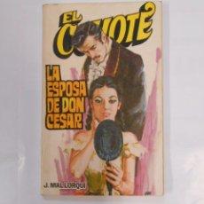 Tebeos: EL COYOTE 23. LA ESPOSA DE DON CESAR MALLORQUI TDK66. Lote 32503318
